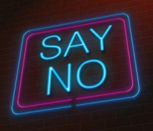 Say no.